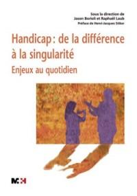 Handicap : de la différence à la singularité : Enjeux au quotidien (1DVD)
