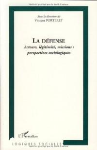 La Défense : Acteurs, légitimité, missions : perspectives sociologiques