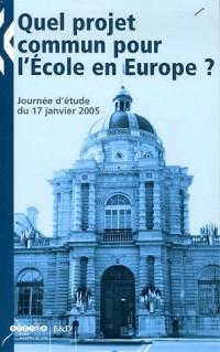 Quel projet commun pour l'Ecole en Europe ? : Journée d'étude du 17 janvier 2005