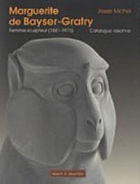 Marguerite de Bayser-Gratry. Une femme sculpteur (1881-1975)