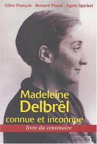Madeleine Delbrêl connue et inconnue