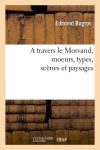 A Travers le Morvand  Moeurs
