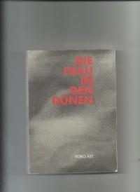 Die Frau in den Dünen: Roman von Kobo Abe. Film von Hiroshi Teshigahara (Livre en allemand)