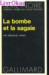 La Bombe et la sagaie