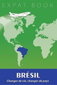 Brésil : changer de vie, changer de pays