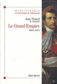 Le Grand Empire, 1804-1815