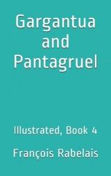 Gargantua and Pantagruel: Illustrated, Book 4