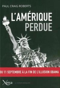 L'Amérique perdue : Du 11 septembre à la fin de l'illusion Obama