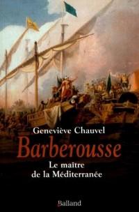 Barberousse : Le maître de la Méditerranée