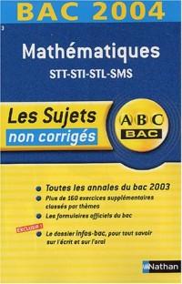 Bac 2003/2004 : Maths, STT, STI, STL