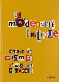 La modernité critique : Autour du CIAM 9 d'Aix-en-Provence