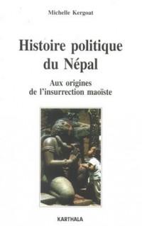 Histoire Politique du Nepal - aux Origines de l'Insurrection Maoiste