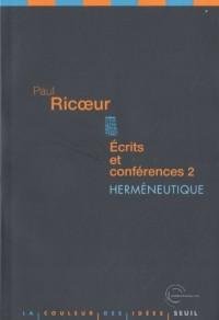 Ecrits et conférences 2. Herméneutique
