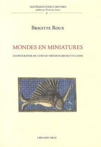 Mondes en miniatures : L'iconographie du Livre du trésor de Brunetto Latini