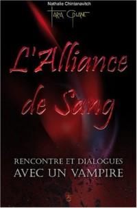 L'alliance de sang : rencontre et dialogues avec un Vampire