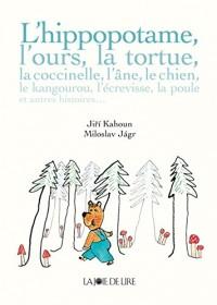 L'Hippopotame, l'ours, la tortue... et autres histoires