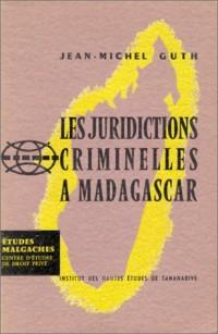 Les juridictions criminelles à Madagascar