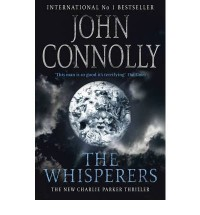 [ THE WHISPERERS BY CONNOLLY, JOHN](AUTHOR)PAPERBACK