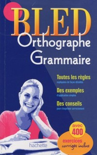 Bled Orthographe - Grammaire