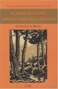 Le paysan de la forêt dans les Landes de la Gascogne : Habitation, travail, famille