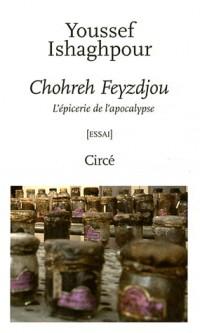Choreh Feyzdjou, l'épicerie de l'apocalypse