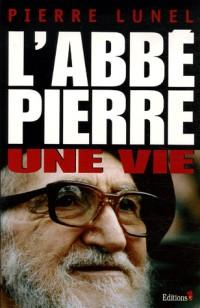 L'Abbé Pierre : Une vie