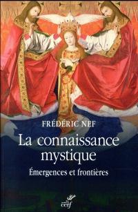 La connaissance mystique : Emergences et frontières
