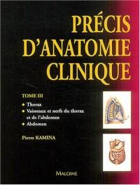Précis d'anatomie clinique : Tome 3 : Thorax - Vaisseaux et nerfs du thorax et de l'abdomen - Abdomen