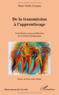 De la transmission à l'apprentissage : Contribution à une modélisation de la relation pédagogique