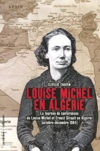Louise Michel en Algérie : La tournée de conférences de Louise Michel et Ernest Girault en Algérie (octobre-décembre 1904)