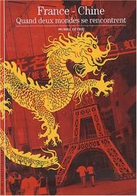 France - Chine : Quand deux mondes se rencontrent