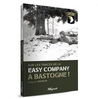 Sur les traces de la easy company à Bastogne !