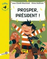 Prosper, président ! : Niveau 4 [Poche]