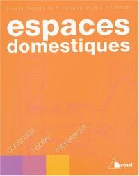 Espaces domestiques : Construire, habiter, représenter