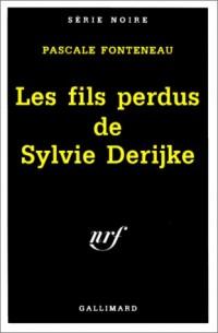 Les Fils perdus de Sylvie Derijke