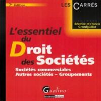 L'essentiel du Droit des Sociétés : Sociétés commerciales - Autres sociétés - Groupements