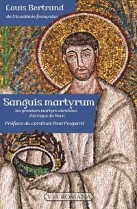 Sanguis Martyrum, le Roman des Origines Chrétiennes l'Afrique du Nord