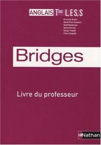 Anglais Tles L, ES, S Bridges : Livre du professeur