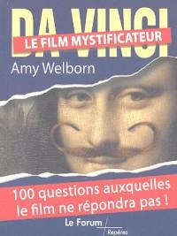 Da Vinci, le film mystificateur : 100 Questions auxquelles le film ne répondra pas !