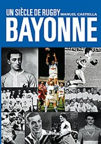 Un Siècle de Rugby à Bayonne 2 ème édition
