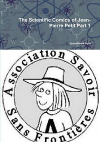 The Scientific Comics of Jean-Pierre Petit Part 1