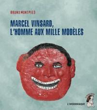 Marcel Vinsard, l'homme aux mille modèles