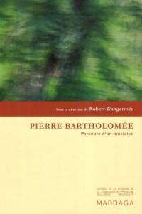 Pierre Bartholomée : Parcours d'un musicien