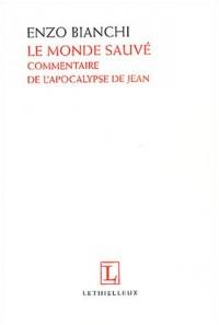 Le Monde sauvé : Commentaire de l'Apocalypse de Jean