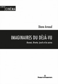 Imaginaires du déjà-vu: Resnais, Rivette, Lynch et les autres