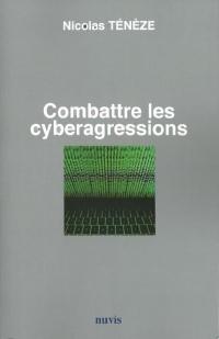 Combattre les cyberagressions