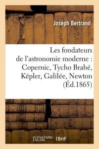 Les Fondateurs Astronomie  ed 1865