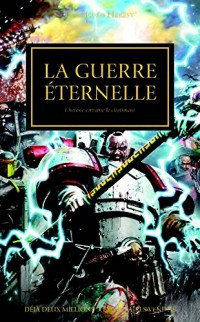 The Horus Heresy : La guerre éternelle