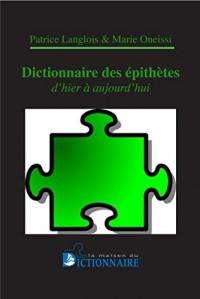 Dictionnaire des adjectifs, épithètes & qualificatifs des mots actuels ou disparus