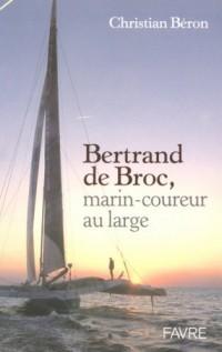 Bertrand de Broc : Marin-coureur au large